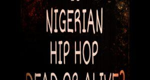 Is Nigerian Hip Hop DEAD or ALIVE