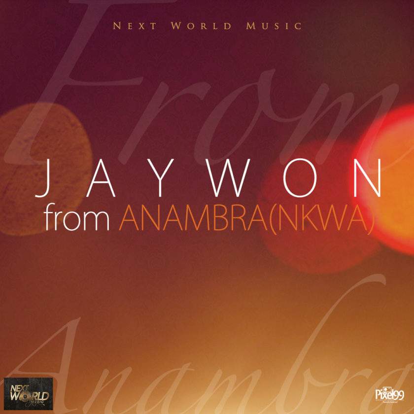 Jaywon - From Anambra (Nkwa) [AuDio]