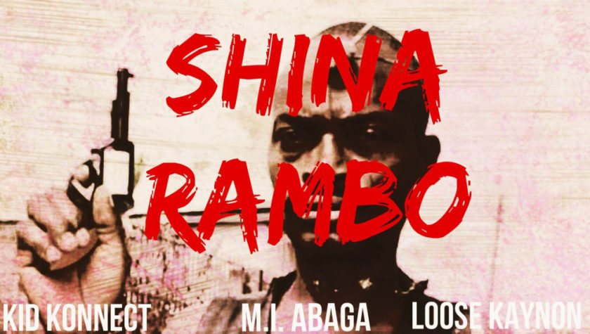 Kid Konnect - Shina Rambo ft M.I Abaga & Loose Kaynon