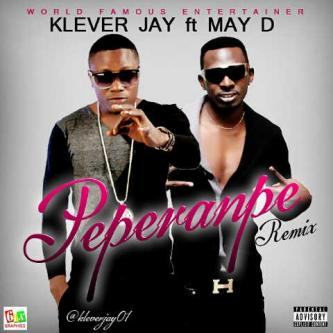 Klever Jay - Peperenpe (Remix) ft May D [AuDio]