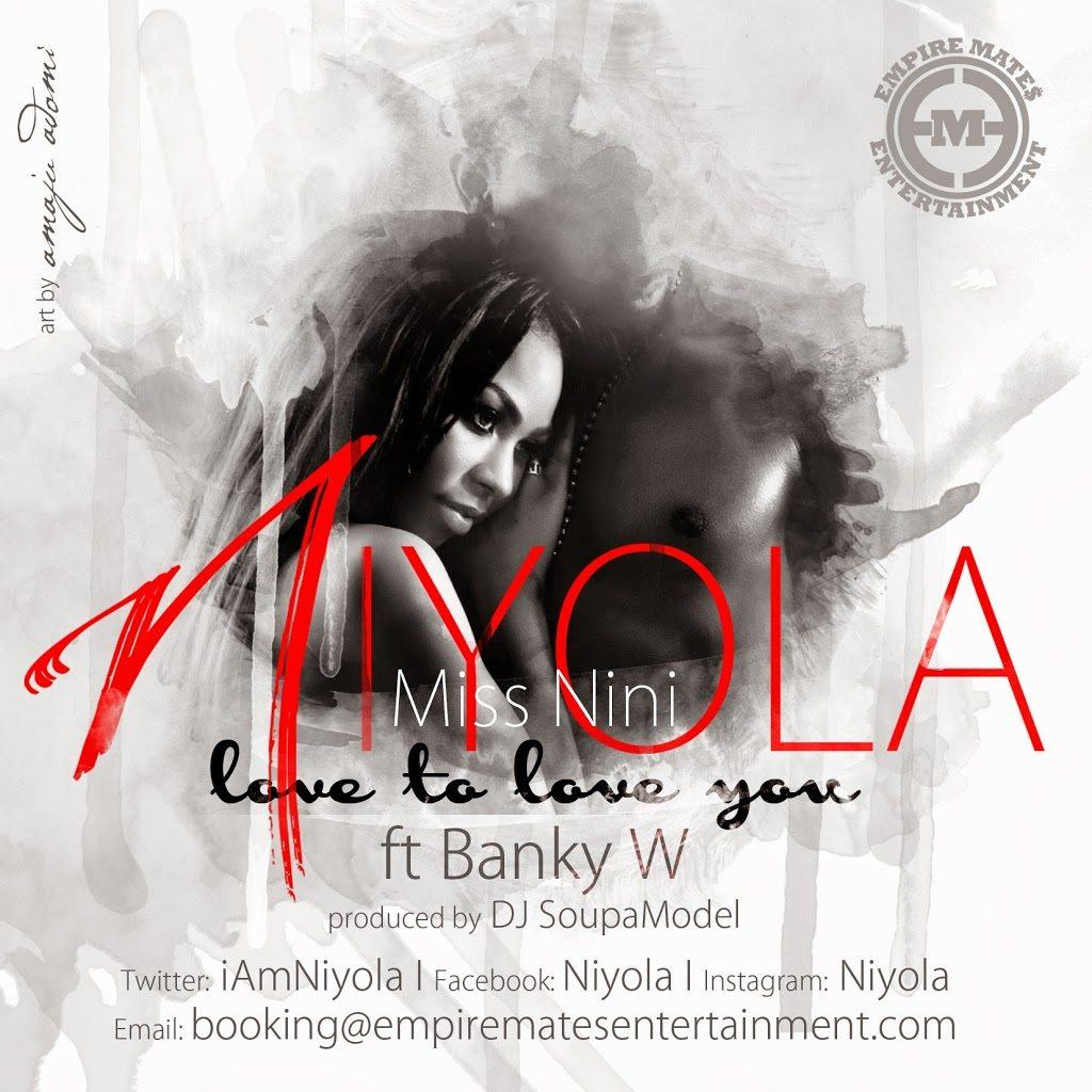 Niyola - Love To Love You ft Banky W [ViDeo]