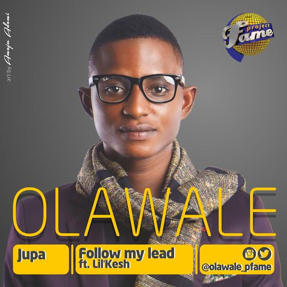 Olawale - Jupa + Follow My Lead ft Lil Kesh [AuDio]