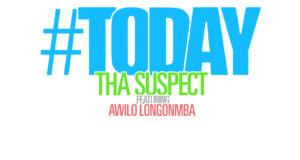Tha Suspect - Today ft Awilo Longomba [AuDio]