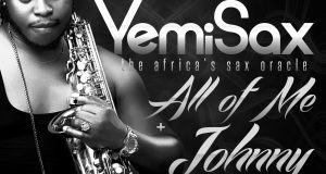 Yemi Sax – All Of Me | Johnny [AuDio]