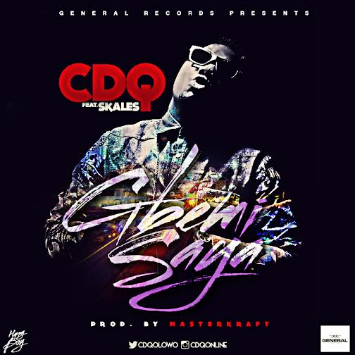 CDQ – Gbemisaya ft Skales [AuDio]