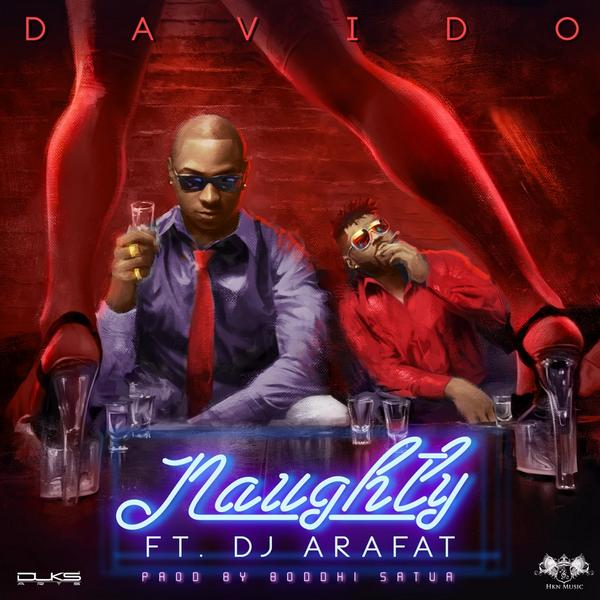 Davido – Naughty ft DJ Arafat [AuDio]