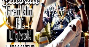 Fran Klin - Celebrate ft O'giveR & L-J Saaaviour [AuDio]