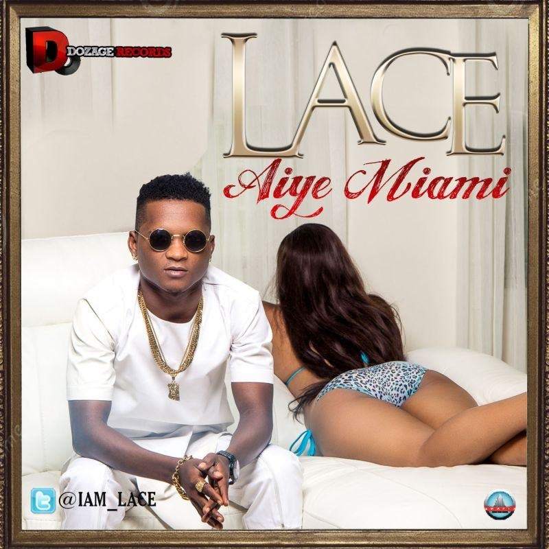 Lace - Aiye Miami [AuDio]