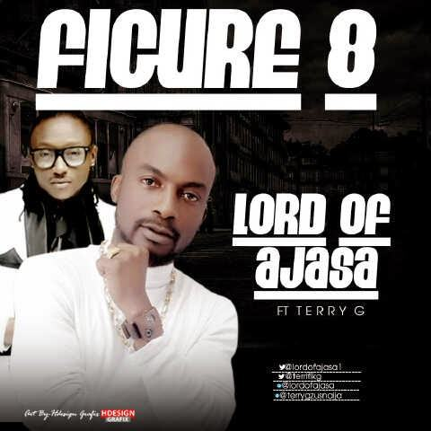 Lord Of Ajasa - Figure 8 ft Terry G [AuDio]