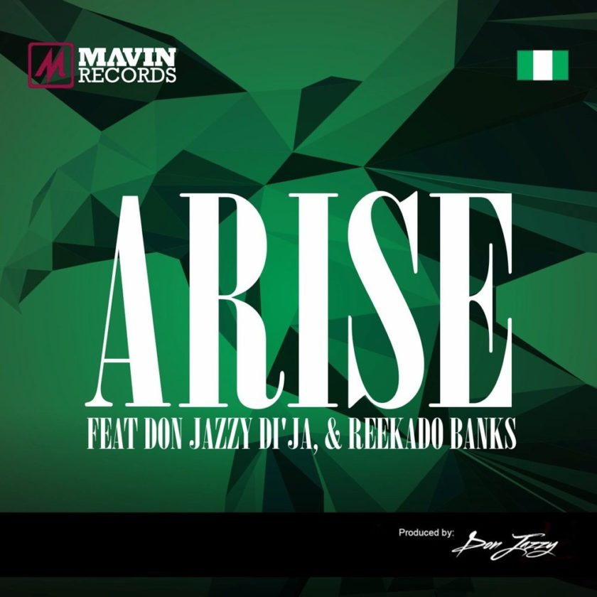 Mavins - Arise ft Don Jazzy, Di'Ja, Reekado Banks [AuDio]