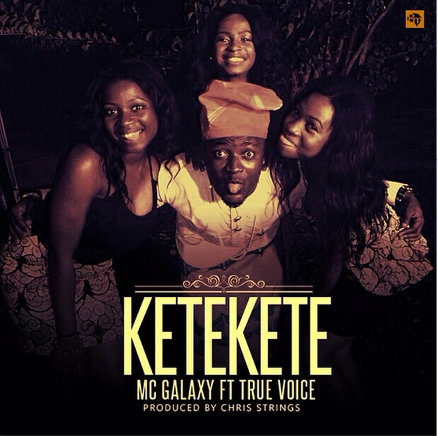Mc Galaxy - Ketekete ft True Voice