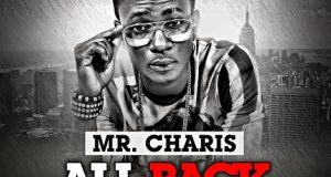 Mr. Charis - All Back ft Zouwrah [AuDio]