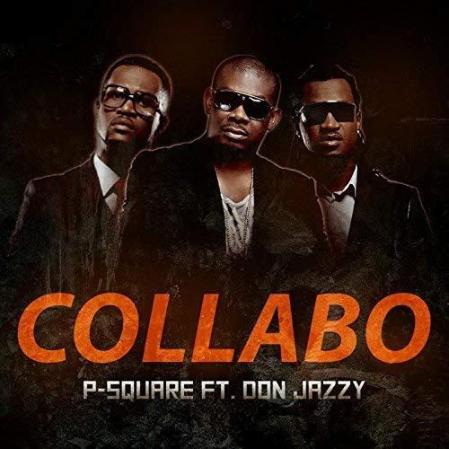 P-Square - Collabo ft Don Jazzy [AuDio]