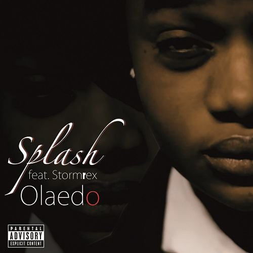 Splash - Olaedo ft StormRex [AuDio]