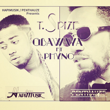 TSpize - Gbawaya ft Phyno [AuDio]