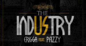 Erigga - Can't See Me [Video] + The Industry ft P Fizzy [AuDio]