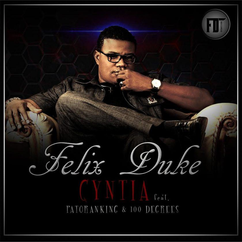 Felix Duke - Cynthia ft Patoranking & 100 Degrees [AuDio]