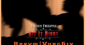 Hakym - Hit It Right ft Yung6ix