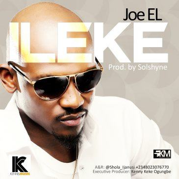 Joe EL – Ileke [AuDio]