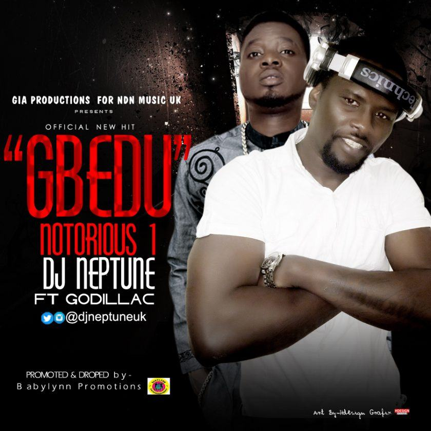 Notorious 1 Dj Neptune - Gbedu ft Godillac [AuDio]