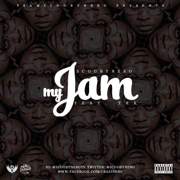 ScoobyNero - My Jam ft TRK [AuDio]