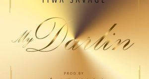 Tiwa Savage - My Darlin [AuDio]