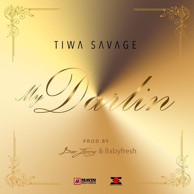 Tiwa Savage - My Darlin [AuDio]