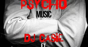 Dj Caise - Psycho Music ft Uzi
