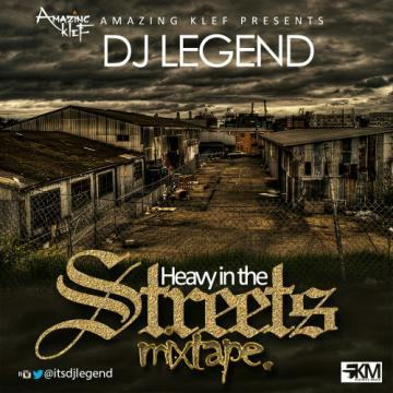 Dj Legend - Heavy in the Streets [Mixtape]