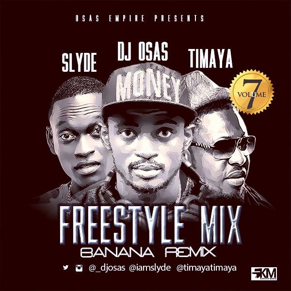 Dj Osas - Freestyle Mix Vol 7 ft Slyde & Timaya