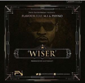 Flavour – Wiser ft M.I Abaga & Phyno [AuDio]
