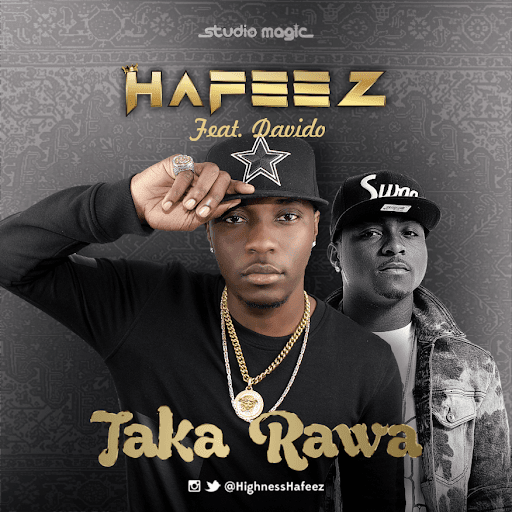 Hafeez - Taka Rawa ft Davido [AuDio]