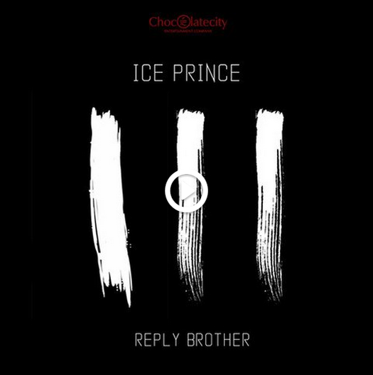 Ice Prince - Reply Brother ft Nosa, Milli [AuDio]