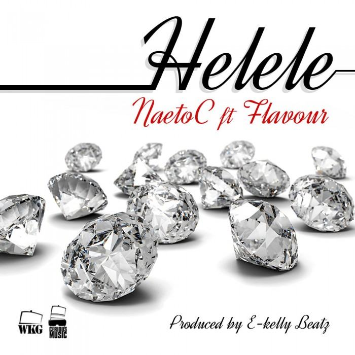 Naeto C - Helele ft Flavour [AuDio]