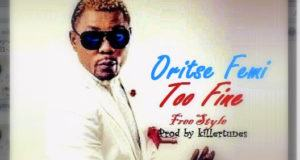 Oritse Femi & Tha Mad Jamaicans - Too Fine [AuDio]