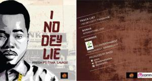Presh – I No Dey Lie ft Tiwa Savage [AuDio]