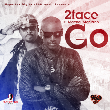 2Face Idibia - Go ft Machel Montano