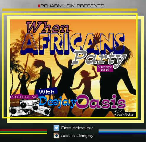 DJ Oasis - When Africans Party [MixTape]