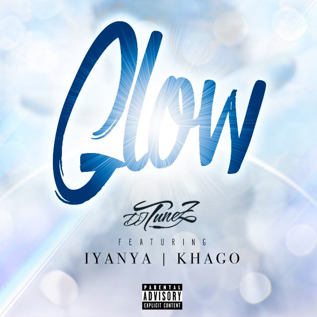 Dj Tunez - Glow ft Iyanya & Khago [AuDio]