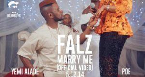 Falz - Marry Me ft Yemi Alade, Poe [ViDeo]