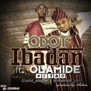 QDot - Ibadan ft Olamide [ViDeo]