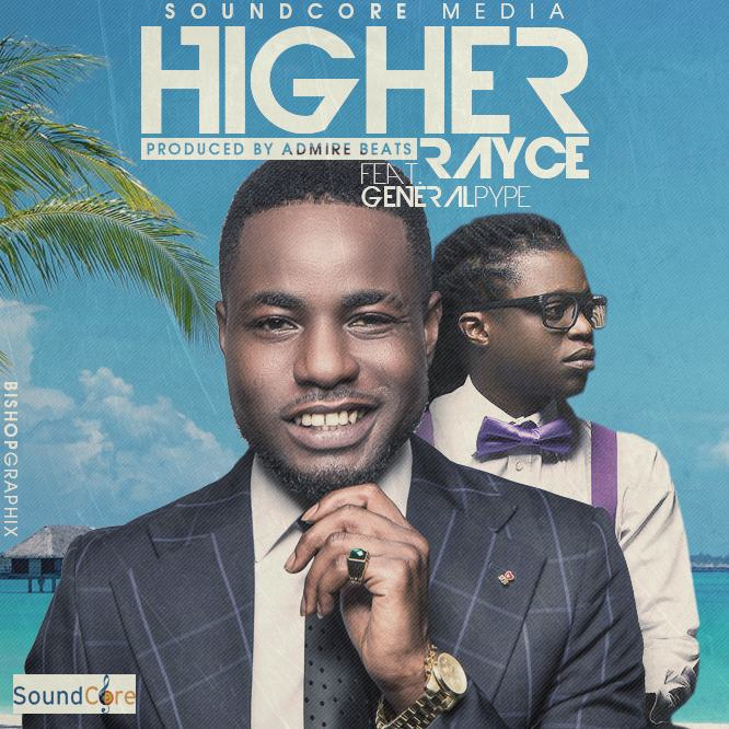 Rayce - Higher ft General Pype [AuDio]
