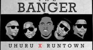 Runtown - The Banger ft Uhuru [AuDio]