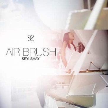 Seyi Shay - Air Brush [AuDio]