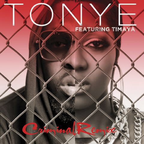 Tonye - Criminal (Remix) ft Timaya