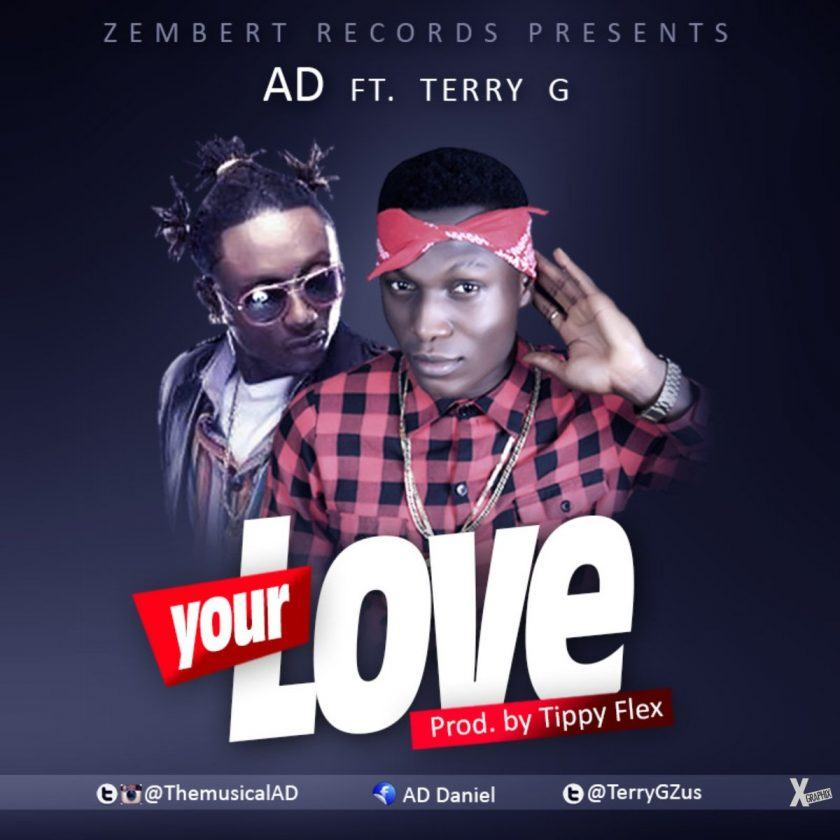 AD - Your Love ft Terry G [AuDio]