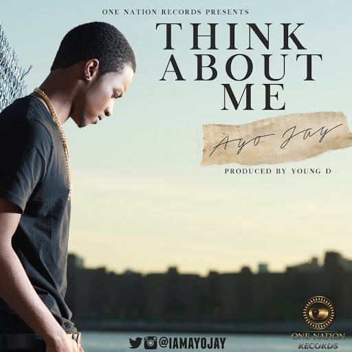 Ayo Jay - Think About Me [AuDio]