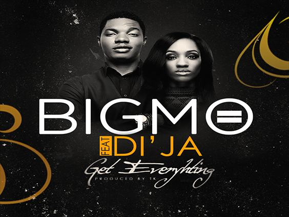 Big Mo - Get Everything ft DiJa [AuDio]