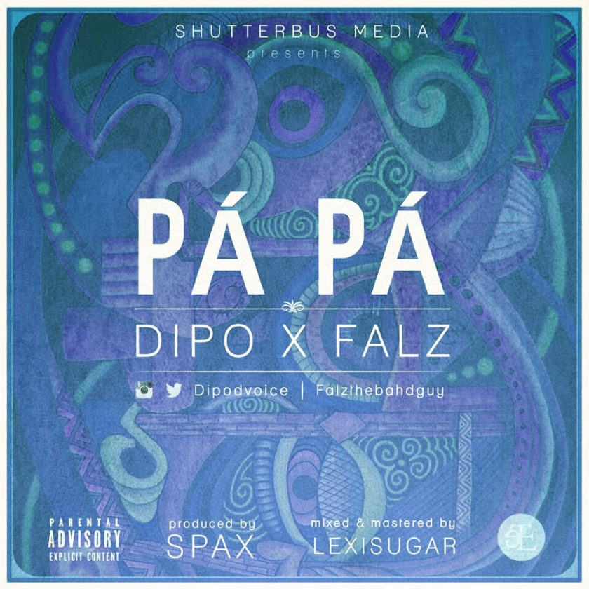 Dipo - Pá Pá ft Falz [AuDio]
