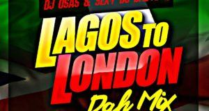 Dj Osas & Sexy Dj Babylynn - Lagos To London [MixTape]